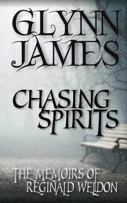 Chasing Spirits - The Memoirs of Reginald Weldon
