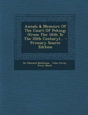 Annals & Memoirs of the Court of Peking