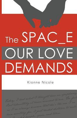 The Space Our Love Demands