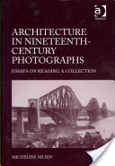Architecture in Nineteenth Century Photographs