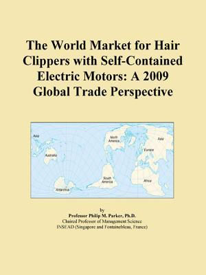 The World Market for Hair Clippers with Self-Contained Electric Motors