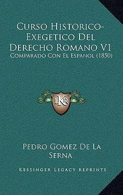 Curso Historico-Exegetico del Derecho Romano V1