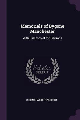 Memorials of Bygone Manchester
