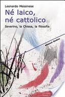 Né laico, né cattolico. Severino, la Chiesa, la filosofia
