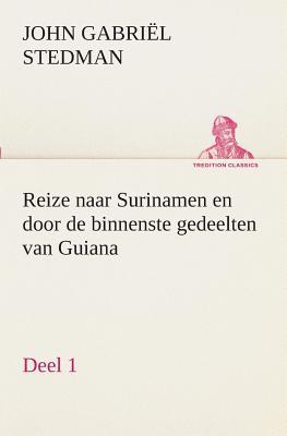 Reize naar Surinamen en door de binnenste gedeelten van Guiana — Deel 1