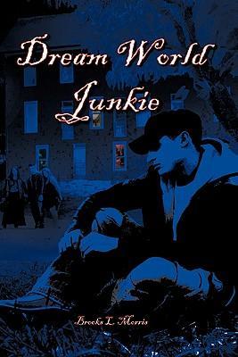 Dream World Junkie