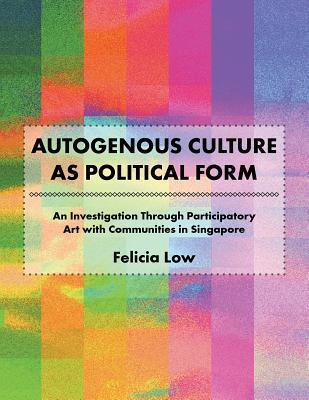 Autogenous Culture as Political Form