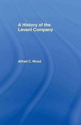 A History of the Levant Company