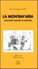 La montan'aria. Dizionario semiserio di alpinismo