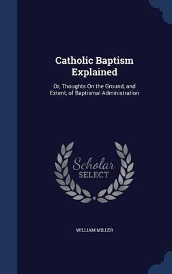 Catholic Baptism Explained
