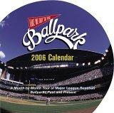 Take Me Out to the Ballpark Wall Calendar 2006
