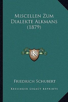 Miscellen Zum Dialekte Alkmans (1879)