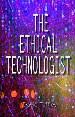 The Ethical Technologist