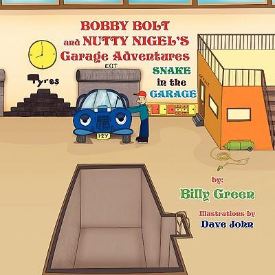 Bobby Bolt and Nutty Nigel's Garage Adventures