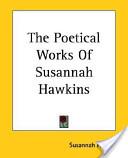 The Poetical Works of Susannah Hawkins