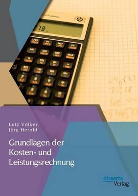 Grundlagen der Kosten- und Leistungsrechnung