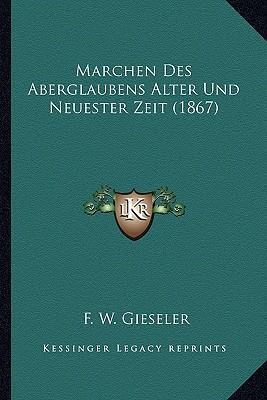 Marchen Des Aberglaubens Alter Und Neuester Zeit (1867)