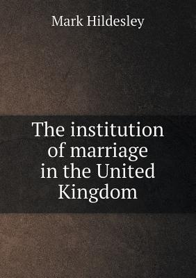 The Institution of Marriage in the United Kingdom