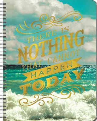 There Is Nothing That Cannot Happen Today Large Spiral Planner