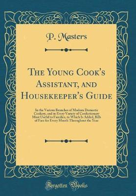 The Young Cook's Assistant, and Housekeeper's Guide