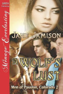 A Wolf's Lust [Men of Passion, Colorado 2] (Siren Publishing Menage Everlasting)