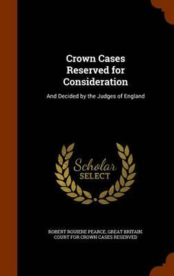 Crown Cases Reserved...
