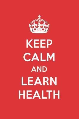 Keep Calm And Learn Health