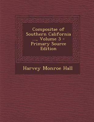 Compositae of Southern California ..., Volume 3