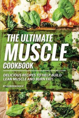 The Ultimate Muscle Cookbook
