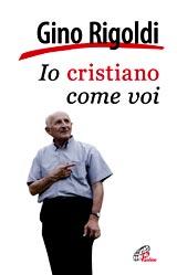 Io cristiano come voi