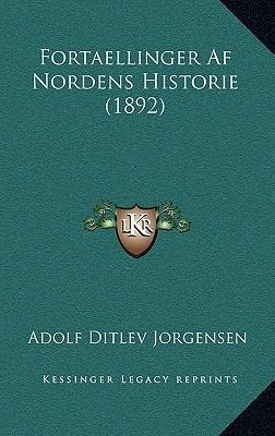 Fortaellinger AF Nordens Historie (1892)