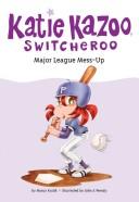 Major League Mess-Up (Katie Kazoo, Switcheroo Series #29)