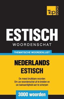 Thematische woordenschat Nederlands-Estisch - 3000 woorden