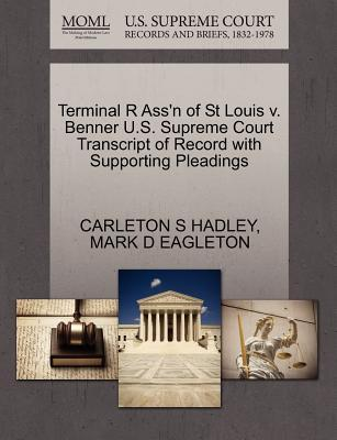 Terminal R Ass'n of St Louis V. Benner U.S. Supreme Court Transcript of Record with Supporting Pleadings