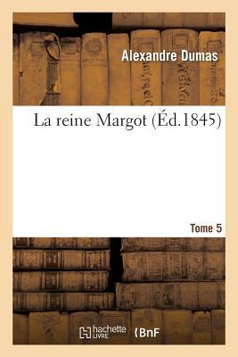 La Reine Margot.Tome 5