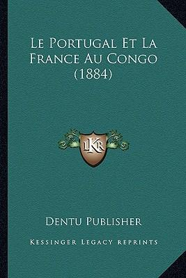 Le Portugal Et La France Au Congo (1884)