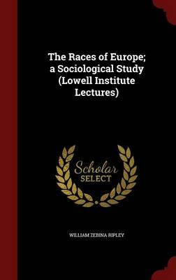 The Races of Europe;...
