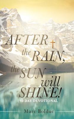After the Rain, the Sun Will Shine!