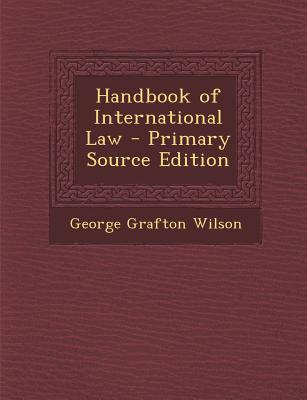 Handbook of International Law - Primary Source Edition