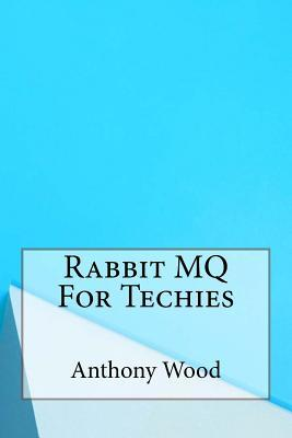 Rabbit Mq for Techies