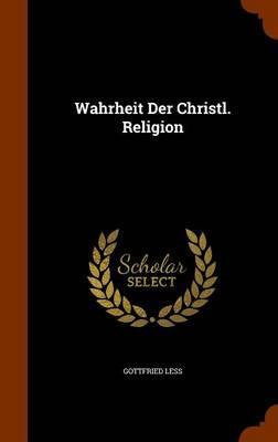 Wahrheit Der Christl. Religion