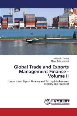 Global Trade and Exports Management Finance - Volume II