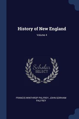 History of New England; Volume 4