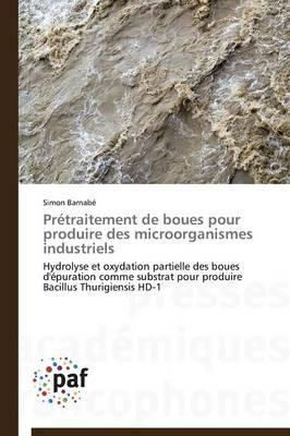 Pretraitement de Boues pour Produire des Microorganismes Industriels