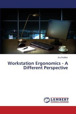 Workstation Ergonomics - A Different Perspective