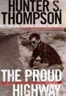 The Proud Highway 1955-67, Saga of a Desperate Southern Gentleman