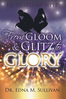 From Gloom & Glitz to Glory