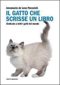 Il gatto che scrisse un libro. Dedicato a tutti i gatti del mondo