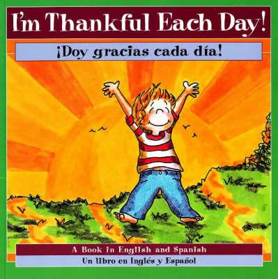 I'm Thankful Each Day!/ Doy Gracias Cada Dia!