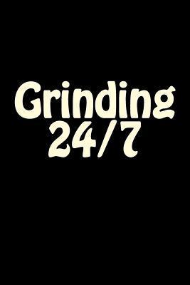 Grinding 24/7 Journa...